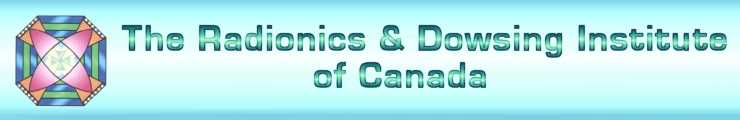 The Radionics and Dowsing Institute of Canada Offers Training (radionic courses),  & Certification of Radionic Practitioners and are Distributers of Radionics Devices, Equipment, and Machines.